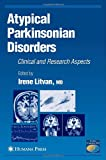 Atypical Parkinsonian Disorders : Clinical and Research Aspects, , 1588293319