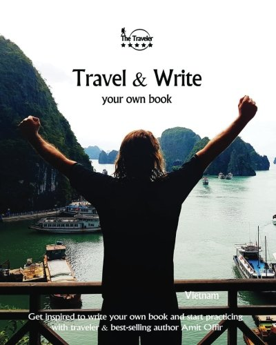 Own Book - Vietnam: Get inspired to write your own book and start practicing with traveler & best-selling author Amit Offir (Volume 8) ()