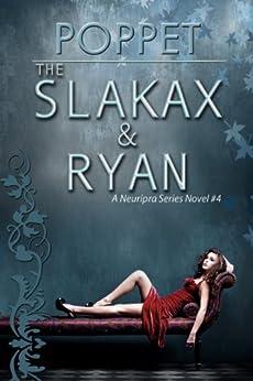 The Slakax and Ryan (Neuripra Book 4) by [Poppet]