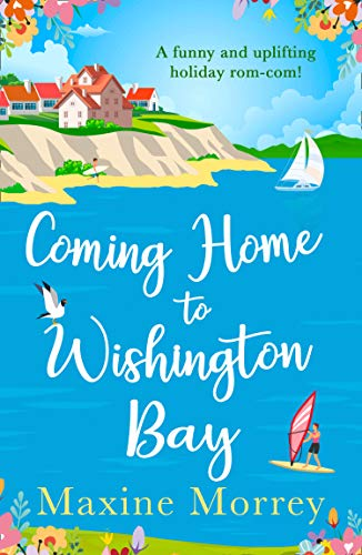 Coming Home to Wishington Bay: A funny and uplifting feel-good romance that