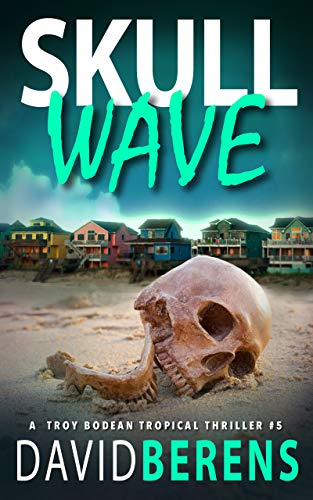 Skull Wave (A Troy Bodean Tropical Thriller Book 5)