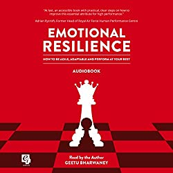 Emotional Resilience: How to be Agile, Adaptable and Perform at Your Best