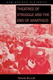 Theatres of Struggle and the End of Apartheid, Belinda Bozzoli, 0821415999