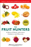 The Fruit Hunters, Adam Leith Gollner, 1476704996