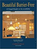 Beautiful Barrier Free : A Visual Guide to Accessibility, Leibrock, Cynthia A., 0442008821