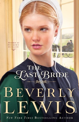 The Last Bride (Home to Hickory Hollow: Thorndike Press Large Print Christian Fiction) (Home To Hickory Hollow Series By Beverly Lewis)