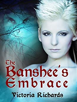 The Banshee's Embrace (The Banshee's Embrace Trilogy Book 1) by [Richards, Victoria]
