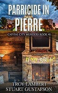 Parricide in Pierre: Capital City Murders Book #8