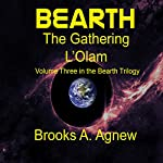 Bearth: The Gathering L'Olam | Brooks A Agnew