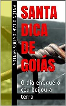 Santa Dica de Goiás: O dia em que o céu beijou a terra (ThM - Theater Movement Livro 5) por [Santos, Antônio Carlos dos]