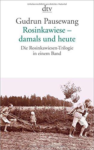 Rosinkawiese - damals und heute: Mit dokumentarischen Fotos