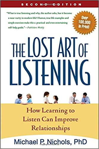 The Lost Art Of Listening Second Edition How Learning To Listen