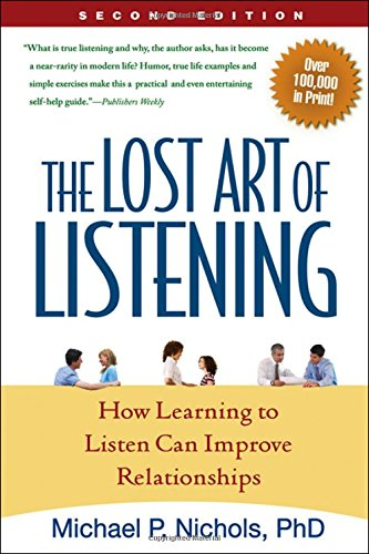 The Lost Art Of Listening  Second Edition  How Learning To Listen Can Improve Relationships