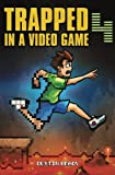 Trapped in a Video Game: Book Four (Volume 4)