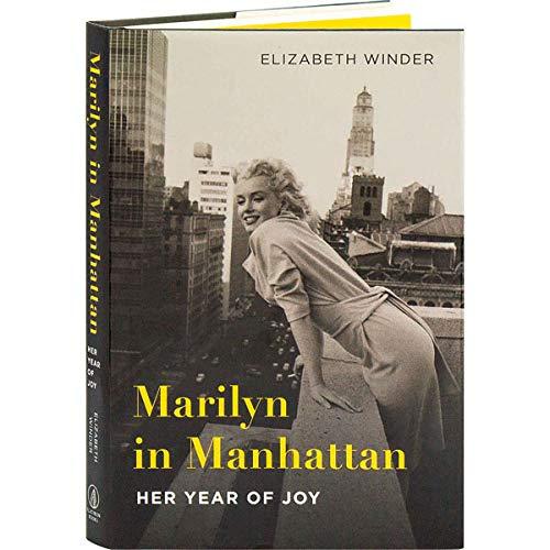 Marilyn in Manhattan: Her Year of Joy -