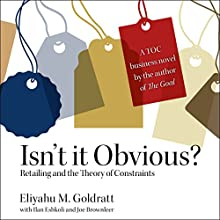 Isn't it Obvious: Retailing and the Theory of Constraints Audiobook by Eliyahu M. Goldratt, Ilan Eshkoli, Joe Brownleer Narrated by Kaleo Griffith