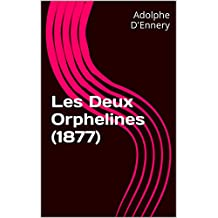 Les Deux Orphelines (1877) (French Edition)