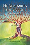 He Remembers the Barren: Second Edition
