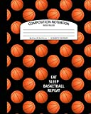 Composition Notebook Wide Ruled: Eat Sleep Basketball Repeat | School Exercise Book For Writing and Taking Notes | 100 Lined Pages (Basketball Sports Journals For Kids)