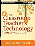 The Classroom Teacher's Technology Survival Guide, Doug Johnson, 1118024559
