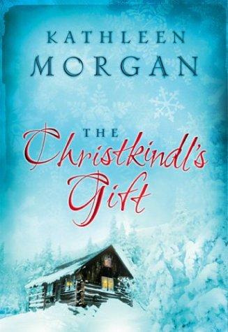 Download The Christkindl's Gift (Morgan, Kathleen) pdf