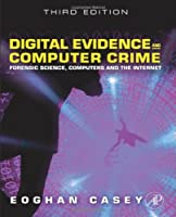 Digital Evidence and Computer Crime, Third Edition: Forensic Science, Computers, and the Internet Front Cover