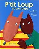"""Afficher """"P'tit Loup et son papa"""""""