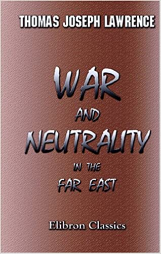 War and Neutrality in the Far East