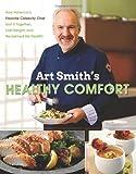 Art Smith's Healthy Comfort, Art Smith, 0062217771