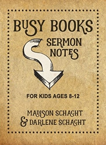 [Madison Schacht Busy Books: Sermon Notes for Kids]{Busy Book Sermon Notes for Kids}