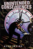 Unintended Consequences, Alex Irvine, 1931081867