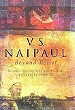 Beyond Belief, V. S. Naipaul, 0316643610