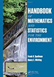 Handbook of Mathematics and Statistics for the Environment, Frank R. Spellman and Nancy E. Whiting, 1466586370
