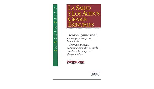 La salud y acidos grasos esenciales (Spanish Edition): Michael Odent: 9788479530129: Amazon.com: Books