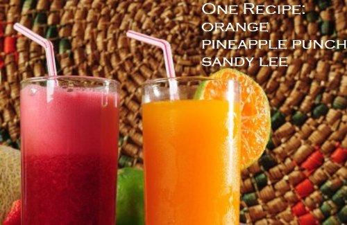 One Recipe: Orange Pineapple Punch