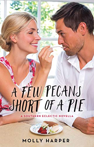 A Few Pecans Short of a Pie (Southern Eclectic Book 5) (Pecan Baby Pie)