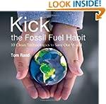 Kick the Fossil Fuel Habit: 10 Clean...