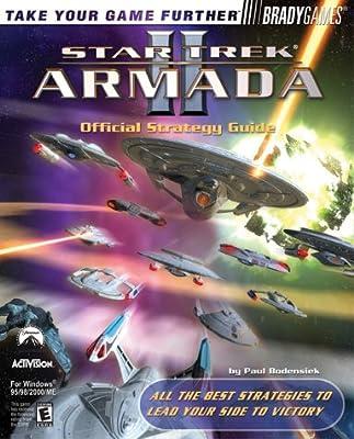 star trek armada ii official strategy guide brady games paul rh amazon com star trek armada 3 klingon guide star trek armada 3 guide