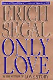 Only Love, Erich Segal, 0399143416