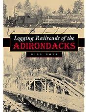 Logging Railroads of the Adirondacks
