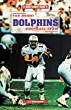 The Miami Dolphins Football Team, J. J. DiLorenzo, 0894907964