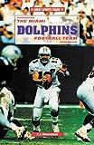 The Miami Dolphins Football Team, J. J. DiLorenzo, 0894907964