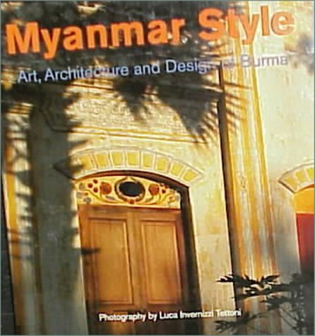 Myanmar Style: Art, Architecture and Design of Burma by Periplus Editions
