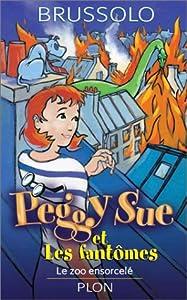 """Afficher """"Peggy sue et les fantomes : le zoo ensorcele"""""""