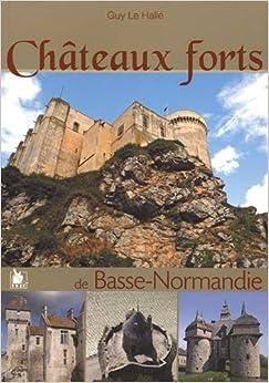 Chateaux forts de Basse-Normandie
