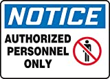Accuform MADM866VP Legend''NOTICE AUTHORIZED PERSONNEL ONLY'' Sign, 10'' Height, 14'' Wide, 10'' Length, 0.055'' Thickness, Plastic, Red/Black/Blue on White