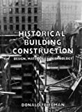 Historical Building Construction, Donald Friedman, 0393702006