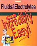 Fluids & Electrolytes Made Incredibly Easy (Made Incredibly Easy (Software))