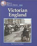 Victorian England, Deborah Bachrach and Clarice Swisher, 1560063238