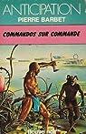 Cycle Alex Courville, tome 1 : Commandos sur commande par Barbet